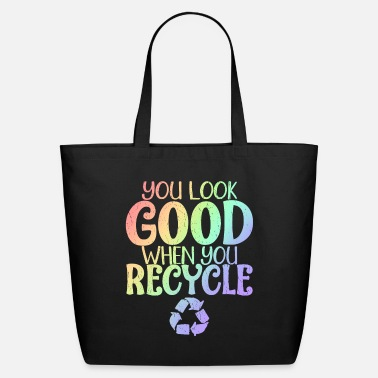 Marine Recycle Environmental Awareness You Look Good - Eco-Friendly Tote Bag