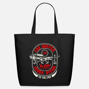 Funny Quote The Deeper I Go The Better It Feels Scuba Diving - Eco-Friendly Tote Bag