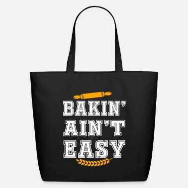 Baker Baking Ain't Easy Funny Baker Gift - Eco-Friendly Tote Bag