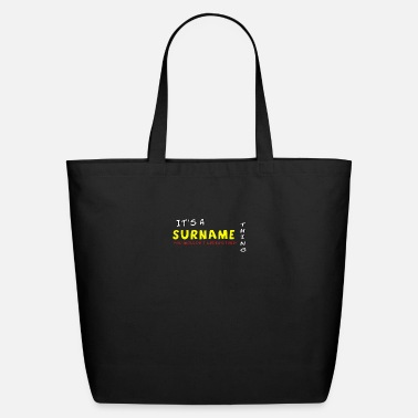 Surname It s A Surname Thing - Eco-Friendly Tote Bag