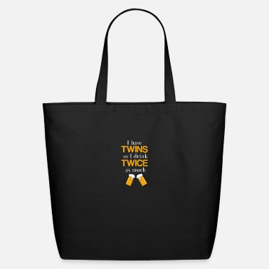 Son Twins I have twins so I drink twice as much - Eco-Friendly Tote Bag