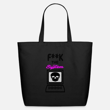 System fuck the system - Eco-Friendly Tote Bag