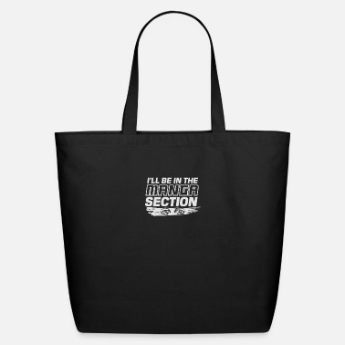 Section I'll Be In The Section - Eco-Friendly Tote Bag