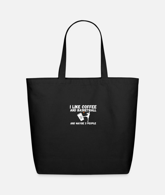 Miscellaneous Bags & Backpacks - I like Coffee and Basketball and Maybe 3 People - Eco-Friendly Tote Bag black
