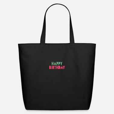 Birthday Happy Birthday - Eco-Friendly Tote Bag