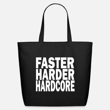 Faster faster harder hardcore - Eco-Friendly Tote Bag