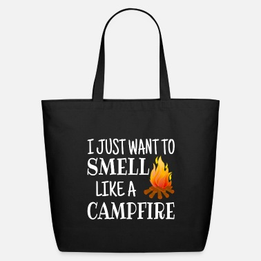 Campfire I Just Want To Smell Like A Campfire - Eco-Friendly Tote Bag