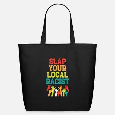 Against Slap Your Local Racist - Eco-Friendly Tote Bag