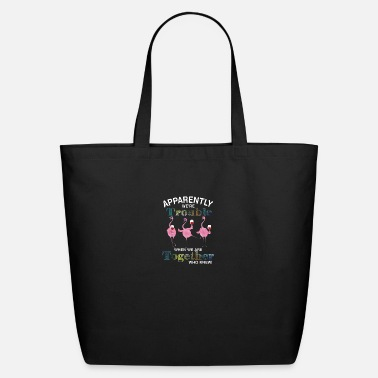 Re Apparently We 're Trouble When We are Together Who - Eco-Friendly Tote Bag