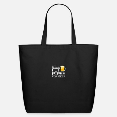 Pipe Fitter Will Fit Pipes For Beer Funny Pipe Fitter Gift - Eco-Friendly Tote Bag