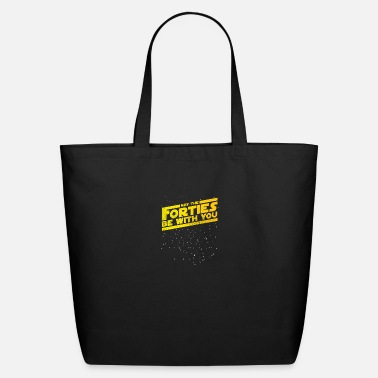 Sticker may the forties be with you Birthday Gift 40th - Eco-Friendly Tote Bag