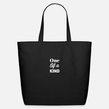 One Of A Kind One Of A Kind - Eco-Friendly Tote Bag