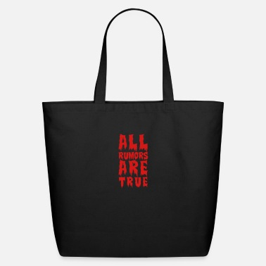 Bloody all rumors are true - Eco-Friendly Tote Bag