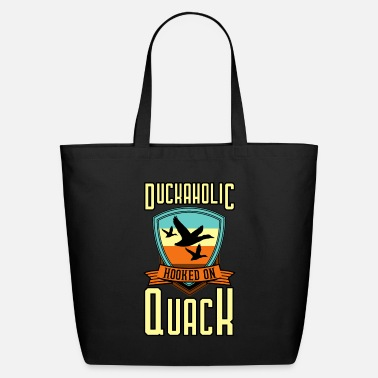 Hooked On Quack Duckaholic Hooked On Quack - Eco-Friendly Tote Bag
