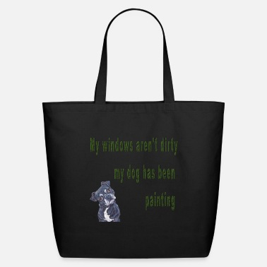 My Dog Has Been Painting Funny Pets Sayings - Eco-Friendly Tote Bag
