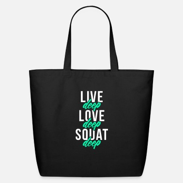 Deep Live Deep Love Deep Squat Deep - Eco-Friendly Tote Bag