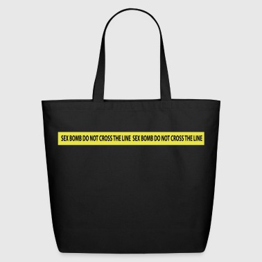 sex bomb do not cross the line - Eco-Friendly Cotton Tote