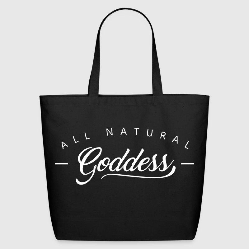All Natural Goddess (Shirt) - Eco-Friendly Cotton Tote