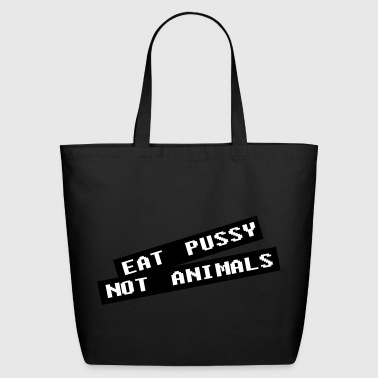 Eat pussy not animal - Vegan - Eco-Friendly Cotton Tote