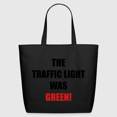 The traffic light was green! - Eco-Friendly Cotton Tote