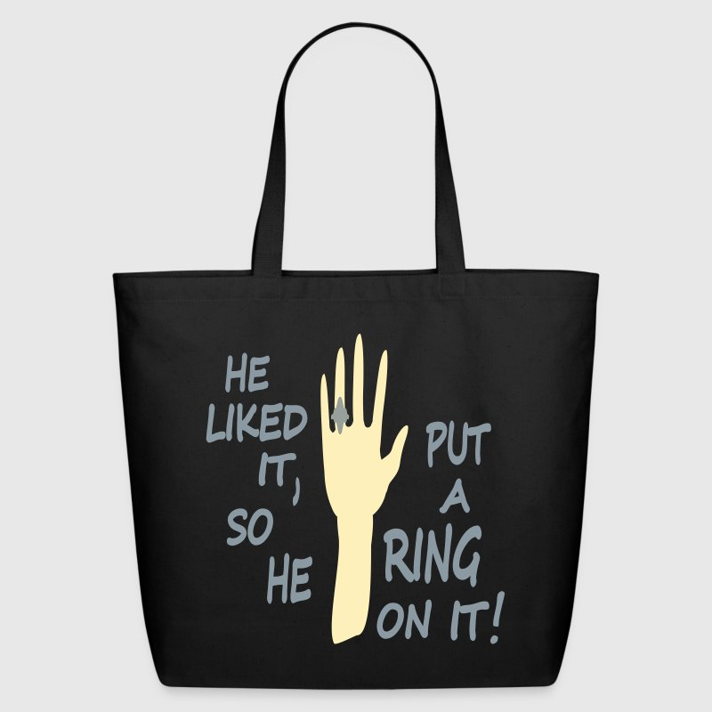 He Liked It, So He Put Ring On It With Ring And Hand - Eco-Friendly Cotton Tote