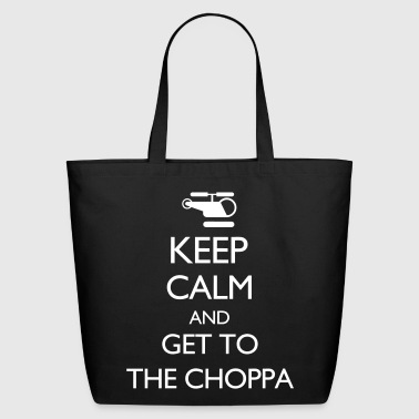 Keep Calm and Get to the Choppa VECTOR - Eco-Friendly Cotton Tote