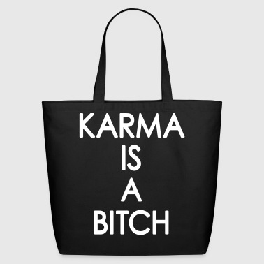 Karma Is A ... - Eco-Friendly Cotton Tote