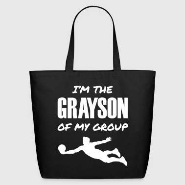 I'm the Grayson of My Group - Eco-Friendly Cotton Tote