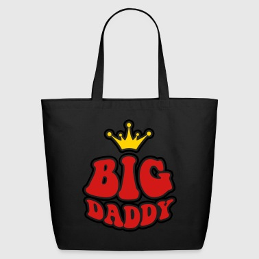 big daddy - Eco-Friendly Cotton Tote