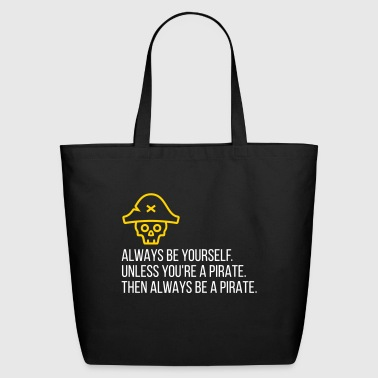 Be A Pirate! - Eco-Friendly Cotton Tote