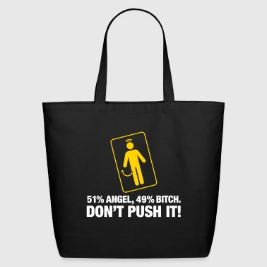 51% Angels 49 % Bitch. Don't Provoke Me. - Eco-Friendly Cotton Tote