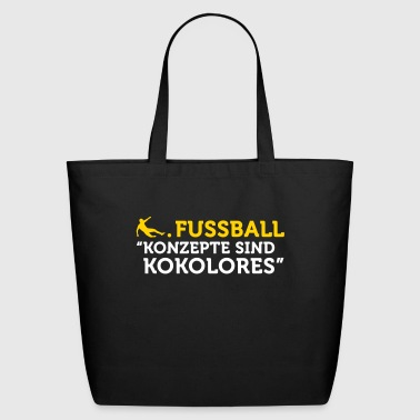 Football Quotes: Concepts Are Tosh! - Eco-Friendly Cotton Tote