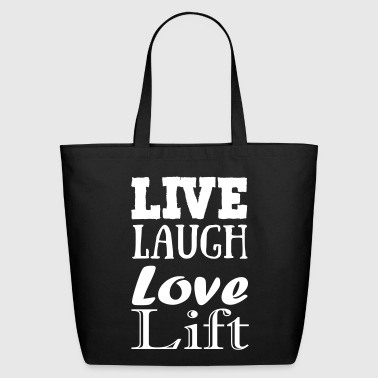 Live...laugh...love...lift - Eco-Friendly Cotton Tote