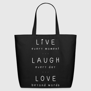 live laugh love motto - Eco-Friendly Cotton Tote