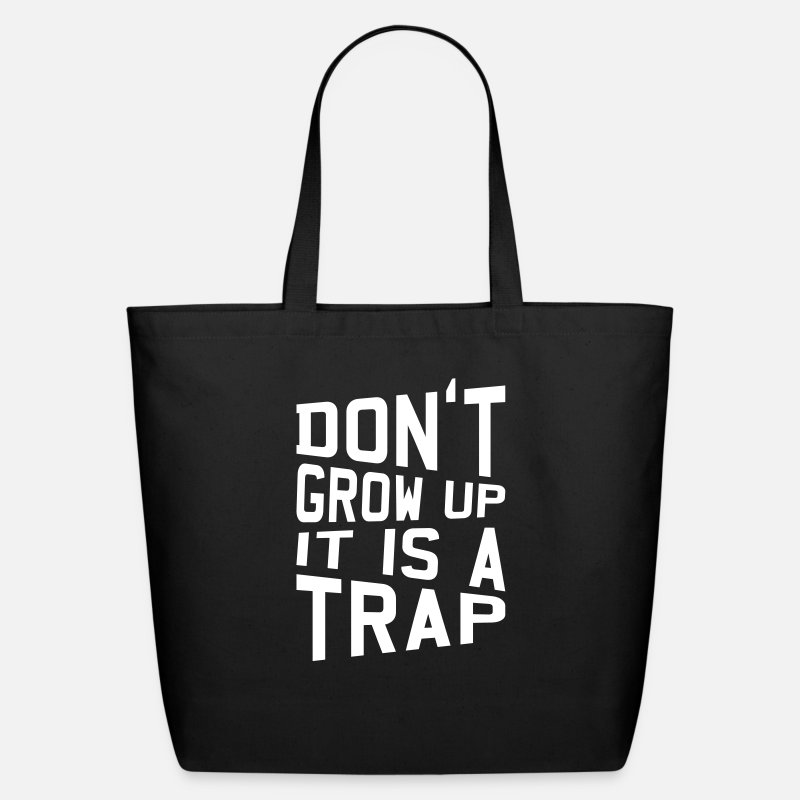 Trap Bags Backpacks Funny Birthday Gift Do Not Grow Up It S A