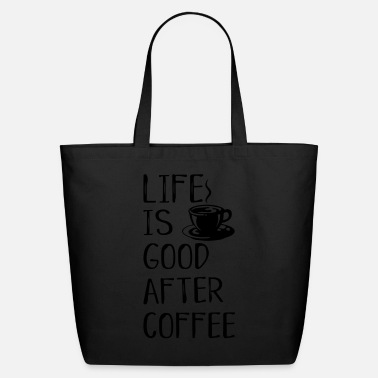Tea after coffee is good - Eco-Friendly Cotton Tote