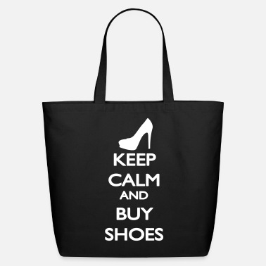 Calm Keep Calm and buy Shoes - Eco-Friendly Cotton Tote