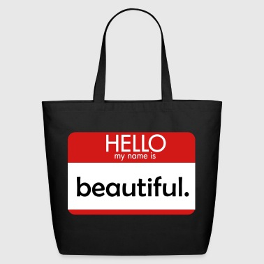 Hello My Name Is HELLO my name is beautiful - Eco-Friendly Cotton Tote