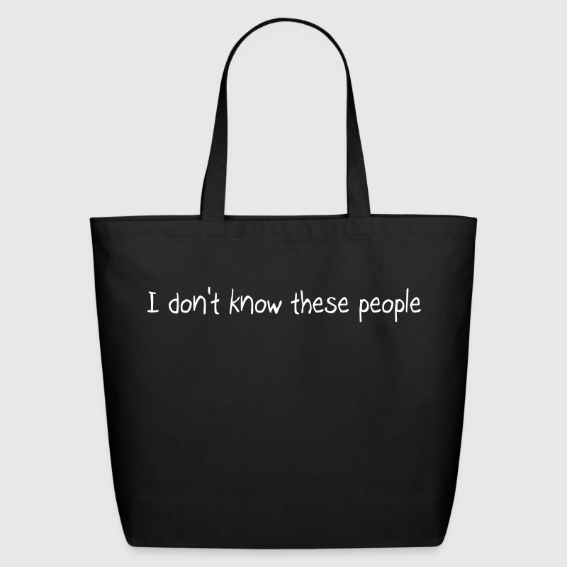 I don't know these people - Eco-Friendly Cotton Tote