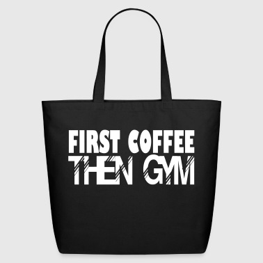 Funny Gym then gym - Eco-Friendly Cotton Tote