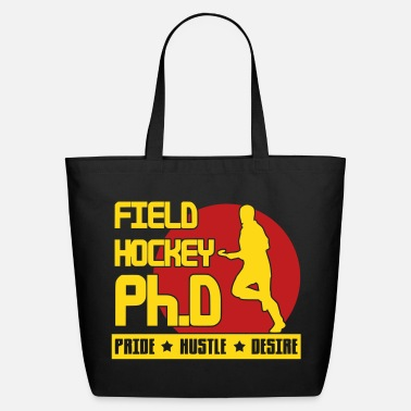 Ph.d. Field Hockey Ph.D Pride Hustle Desire - Eco-Friendly Cotton Tote