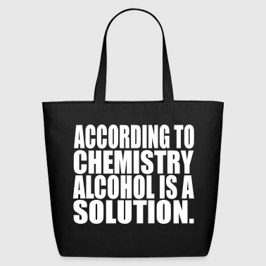 alcohol is a - Eco-Friendly Cotton Tote