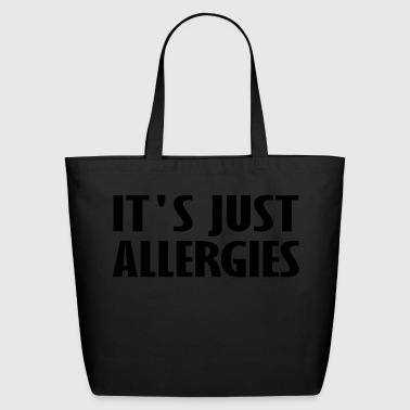 its just allergies - Eco-Friendly Cotton Tote