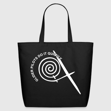 glider pilots do it quickly - Eco-Friendly Cotton Tote