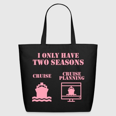 Cruise 2 seasons of cruising funny cruise saying vector - Eco-Friendly Cotton Tote