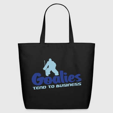 Hockey Goalies Tend To Business - Eco-Friendly Cotton Tote