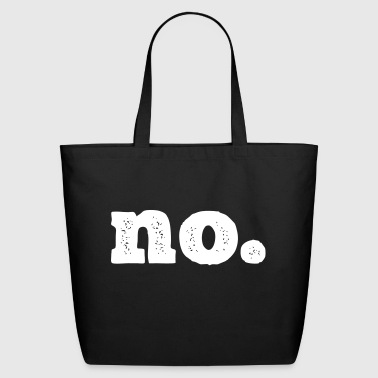 Just no. - Eco-Friendly Cotton Tote