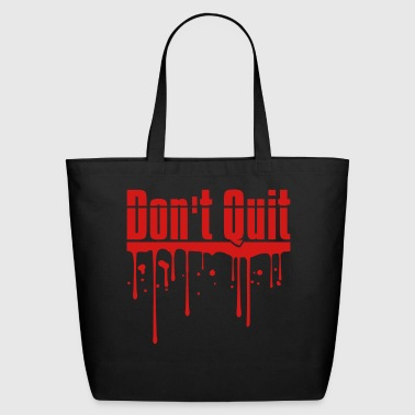 blood drop spray graffiti do not quit do not give - Eco-Friendly Cotton Tote