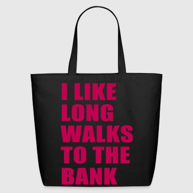 Long I LIKE LONG WALKS TO THE BANK - Eco-Friendly Cotton Tote