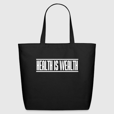 health is wealth - Eco-Friendly Cotton Tote
